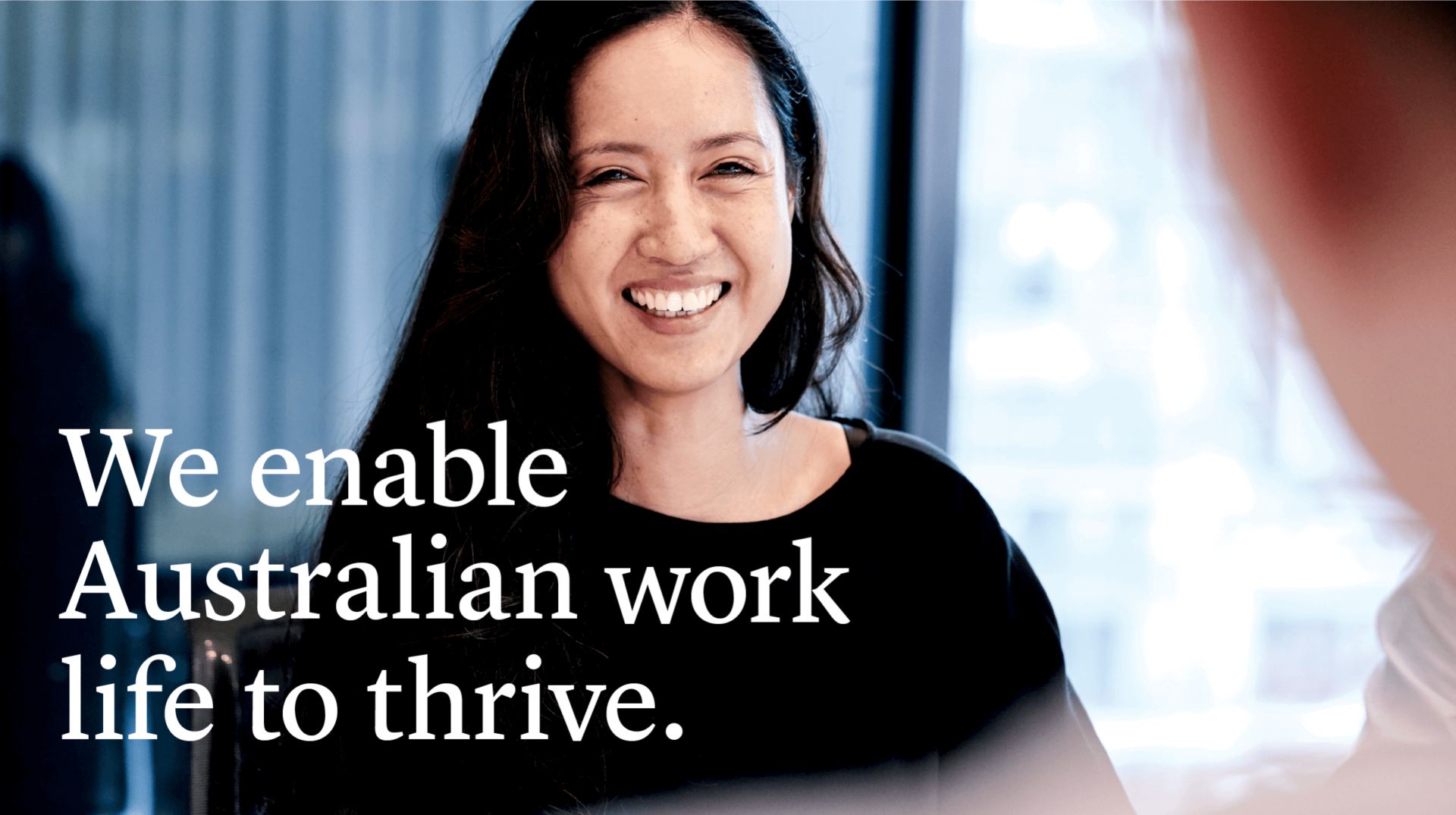 We enable Australian work life to thrive.