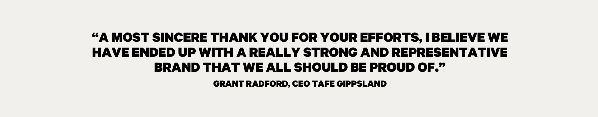 Quote from Grant Radford the CEO of TAFE Gippsland