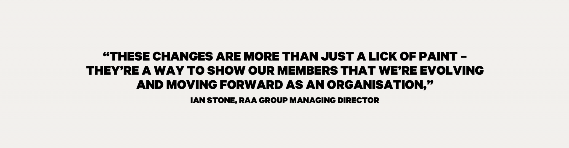 """""""These changes are more than just a lick of paint – they're a way to show our members that we're evolving and moving forward as an organisation."""" Quote from Ian Stone"""